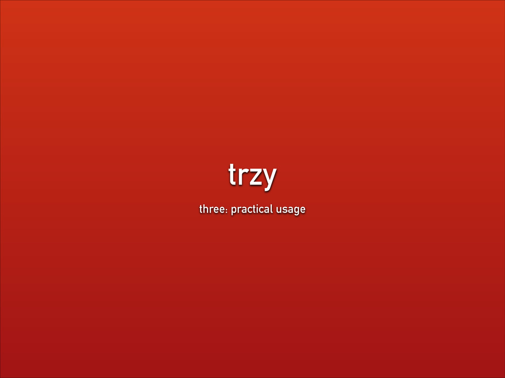 trzy three: practical usage