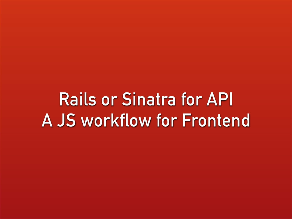 Rails or Sinatra for API