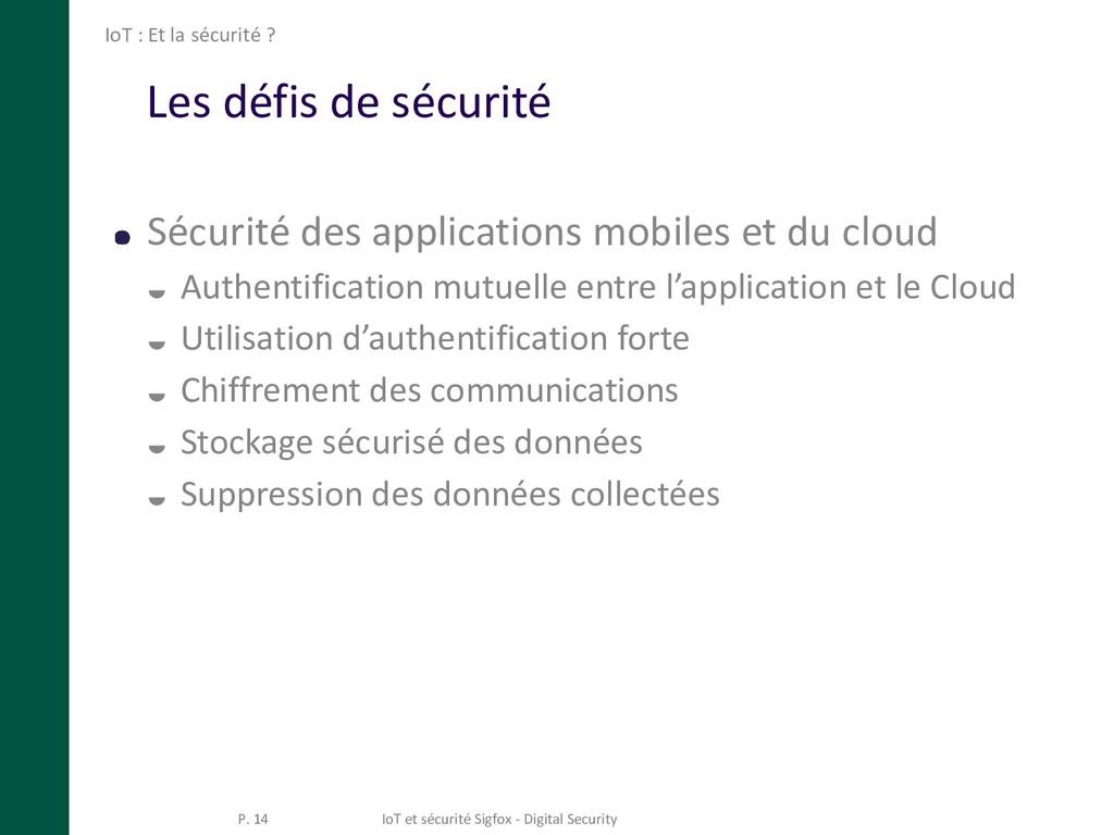Les défis de sécurité Sécurité des applications...