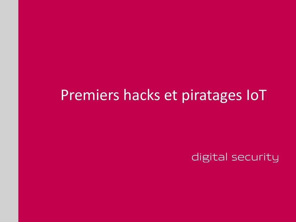 Premiers hacks et piratages IoT
