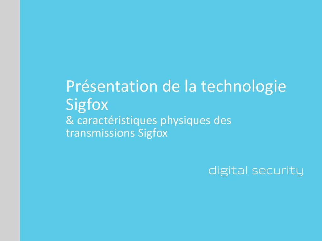 Présentation de la technologie Sigfox & caracté...
