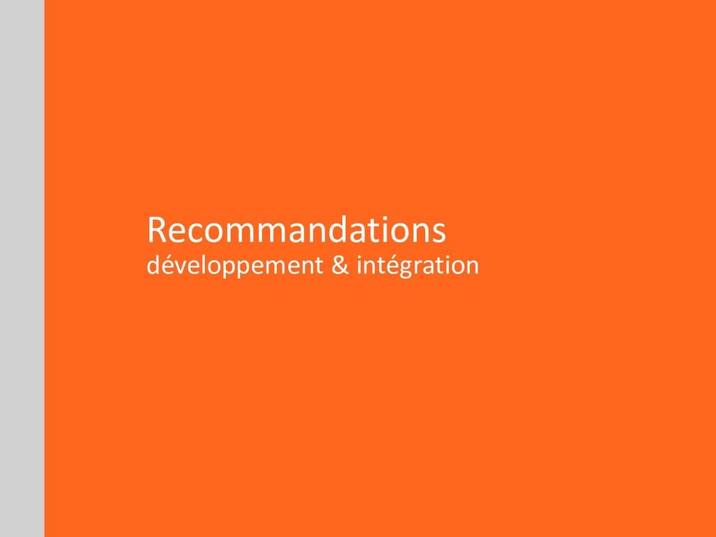 Recommandations développement & intégration