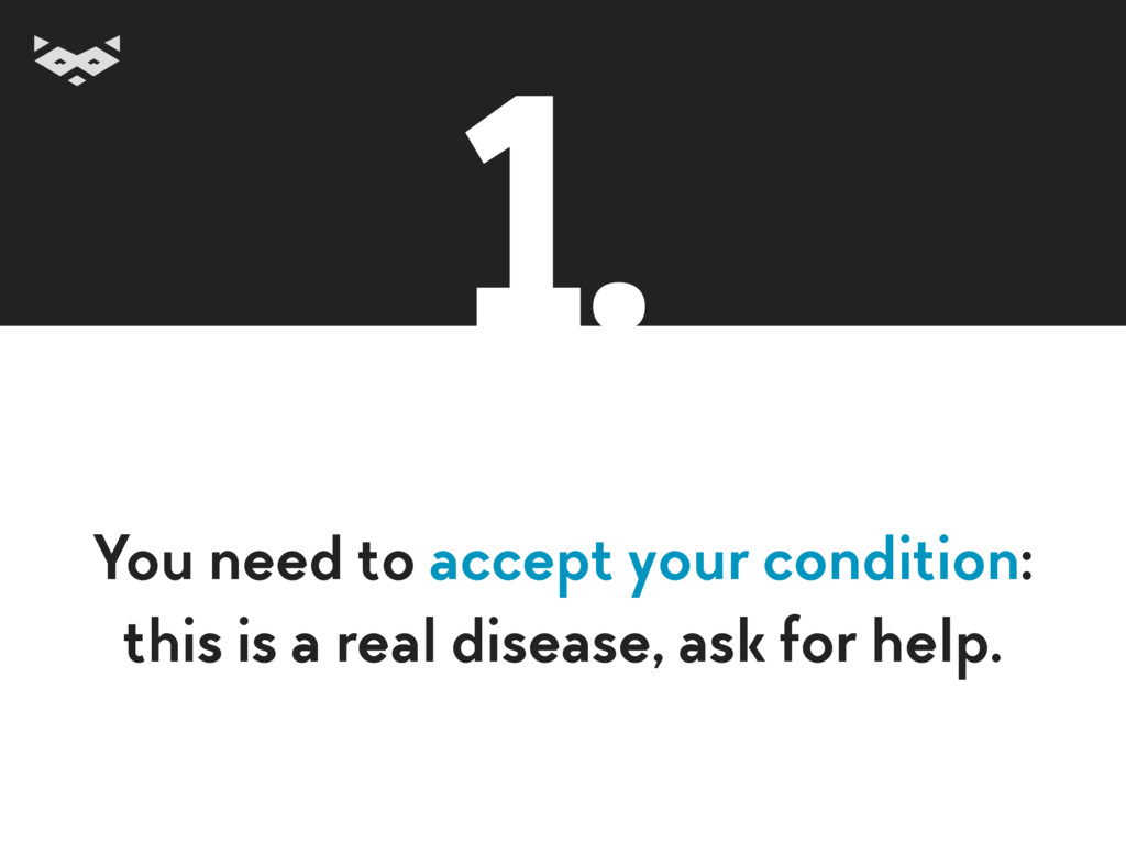 You need to accept your condition: this is a re...