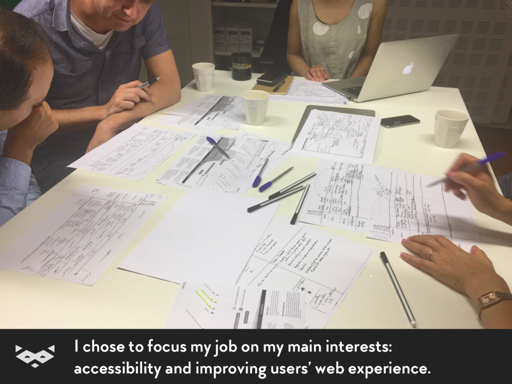 I chose to focus my job on my main interests: ...