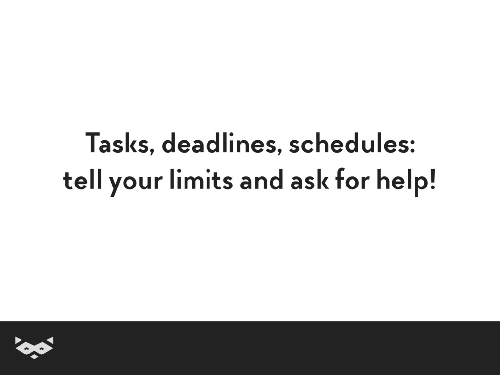 Tasks, deadlines, schedules: tell your limits a...