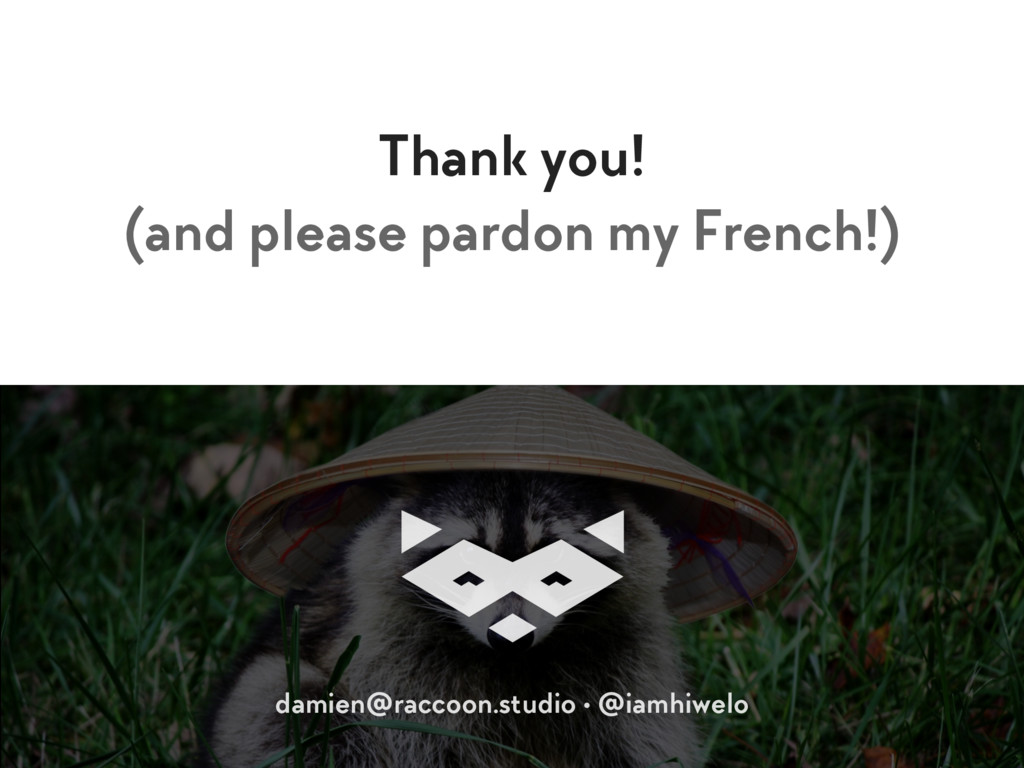 Thank you! (and please pardon my French!) dami...