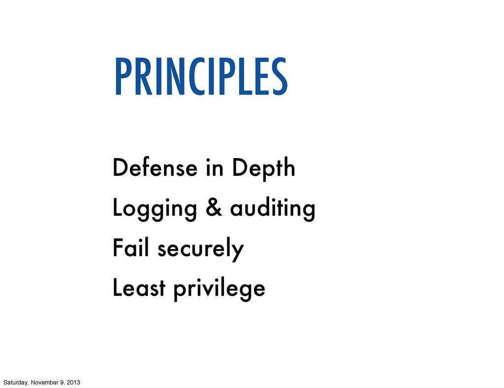 Defense in Depth Logging & auditing Fail secure...