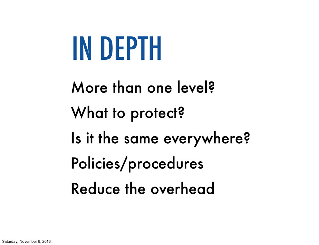 More than one level? What to protect? Is it the...