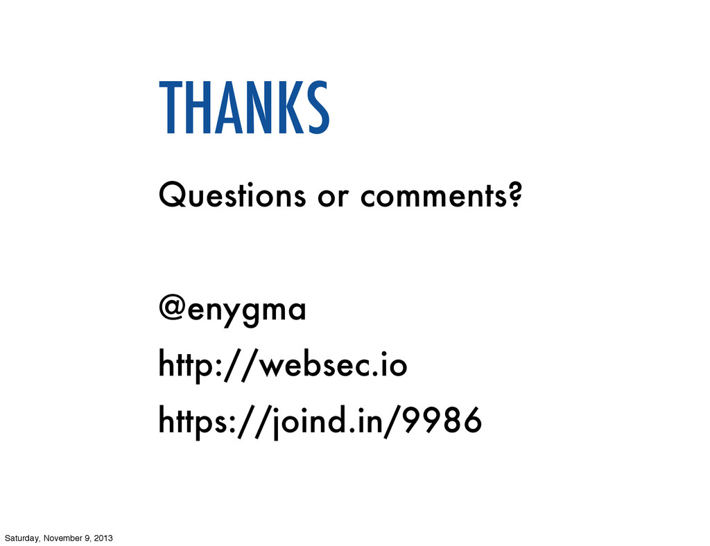 Questions or comments? @enygma http://websec.io...