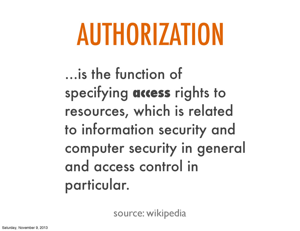 ...is the function of specifying access rights ...