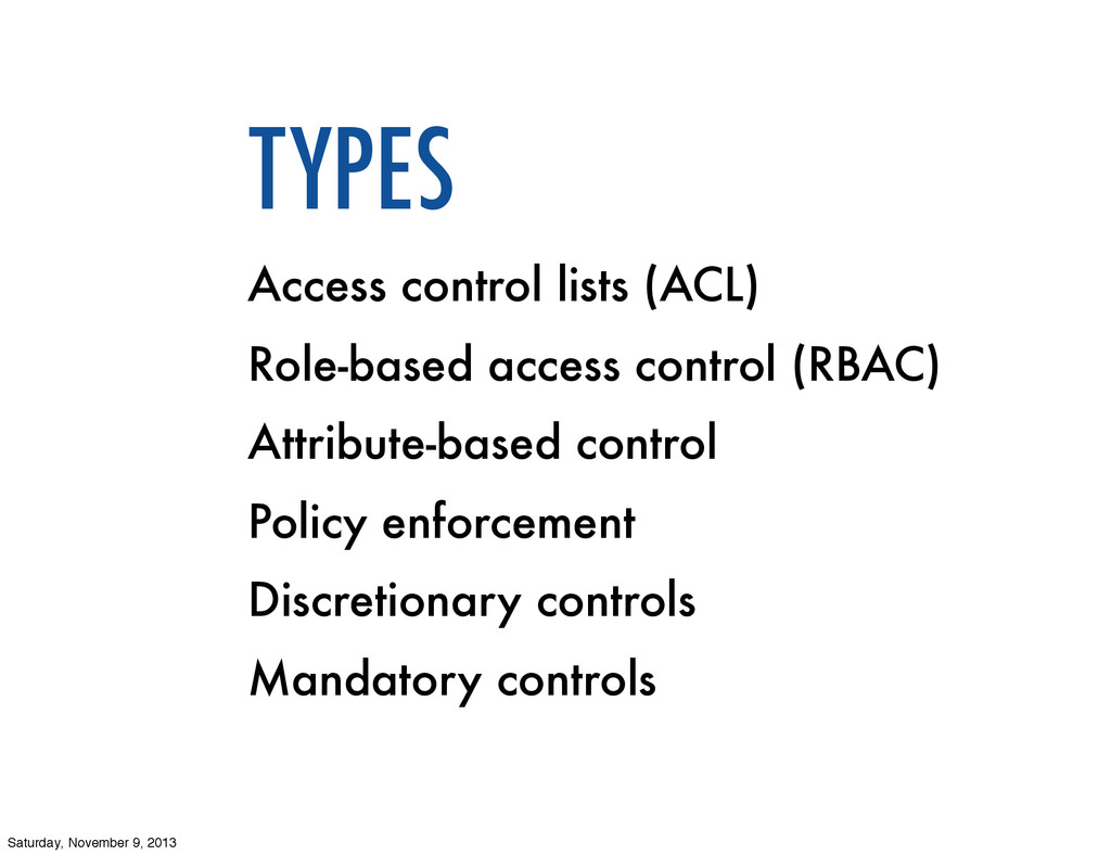 TYPES Access control lists (ACL) Role-based acc...