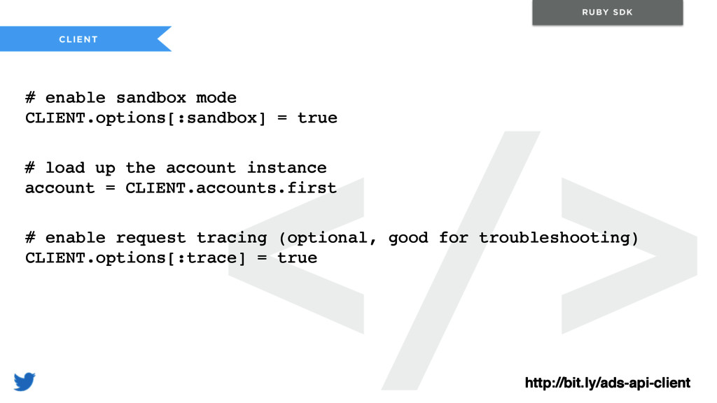 </> CLIENT RUBY SDK # enable sandbox mode CLIEN...
