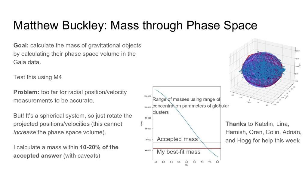 Matthew Buckley: Mass through Phase Space Goal:...