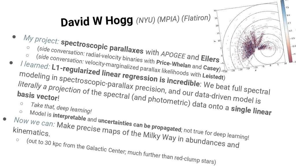 David W Hogg (NYU) (MPIA) (Flatiron) ● My proje...