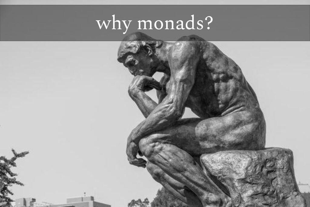 why monads?