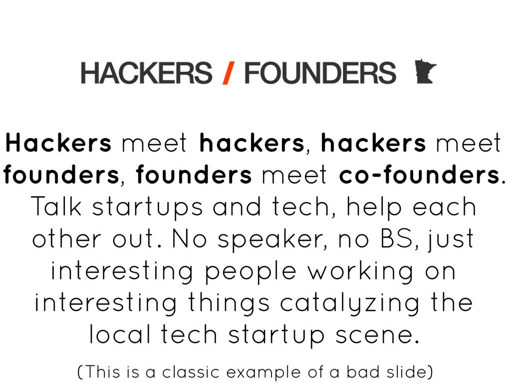 Hackers meet hackers, hackers meet founders, fo...