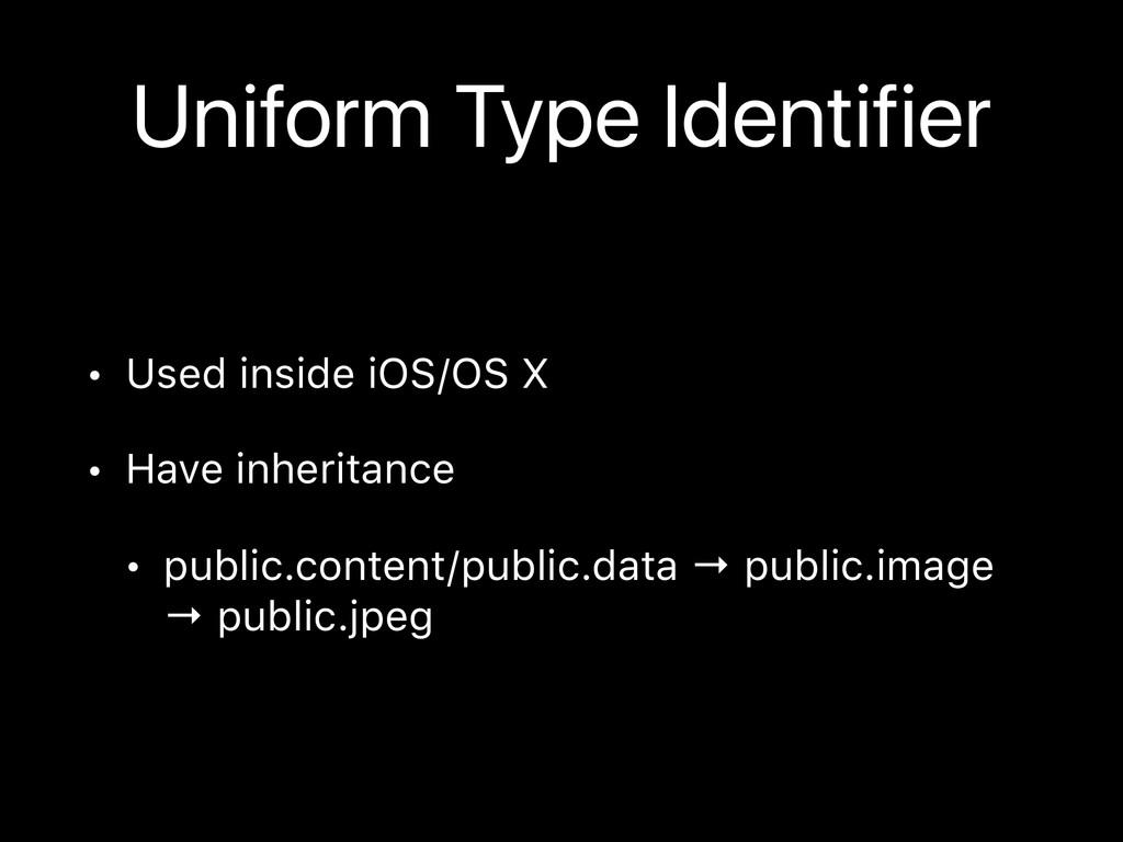 Uniform Type Identifier • Used inside iOS/OS X ...