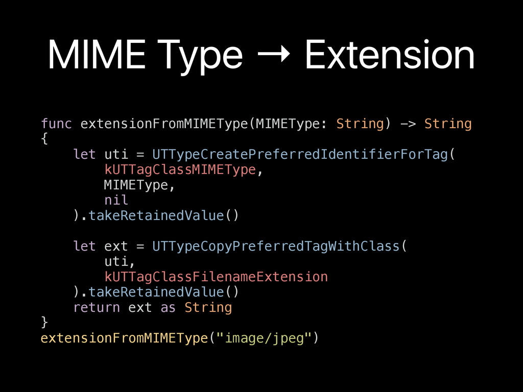 MIME Type → Extension func extensionFromMIMETyp...