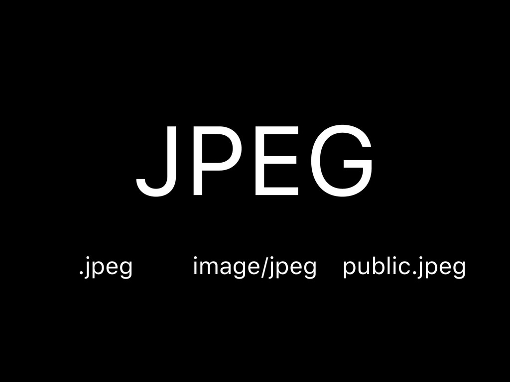 JPEG image/jpeg .jpeg public.jpeg