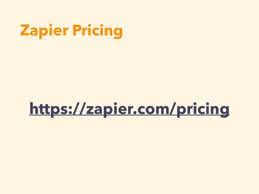 Zapier Pricing https://zapier.com/pricing