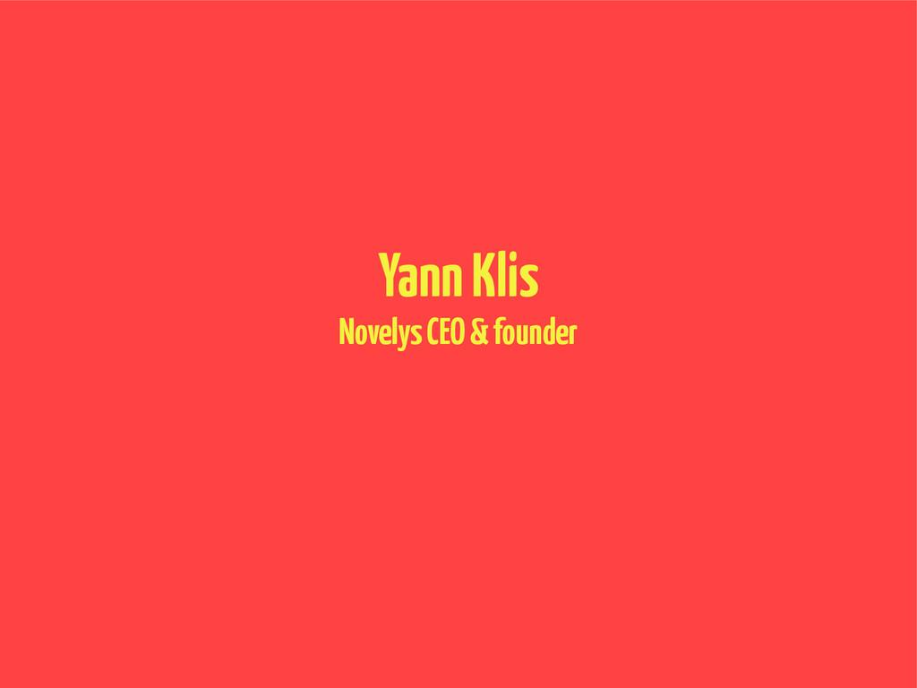 Yann Klis Novelys CEO & founder