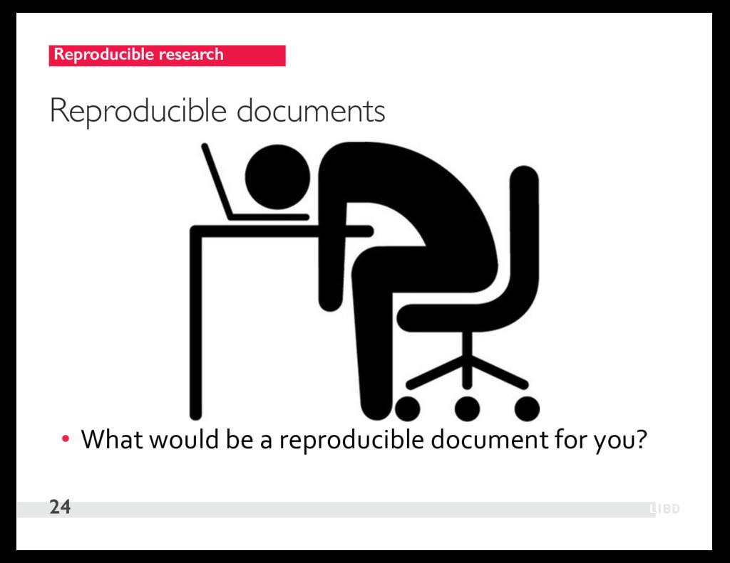 Reproducible research 24 Reproducible documents...