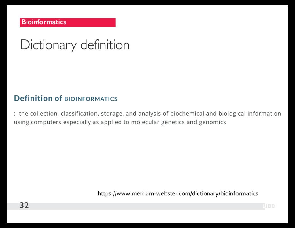 Bioinformatics 32 Dictionary definition https:/...
