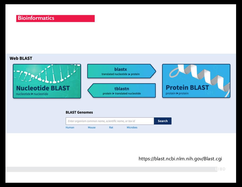 Bioinformatics https://blast.ncbi.nlm.nih.gov/B...