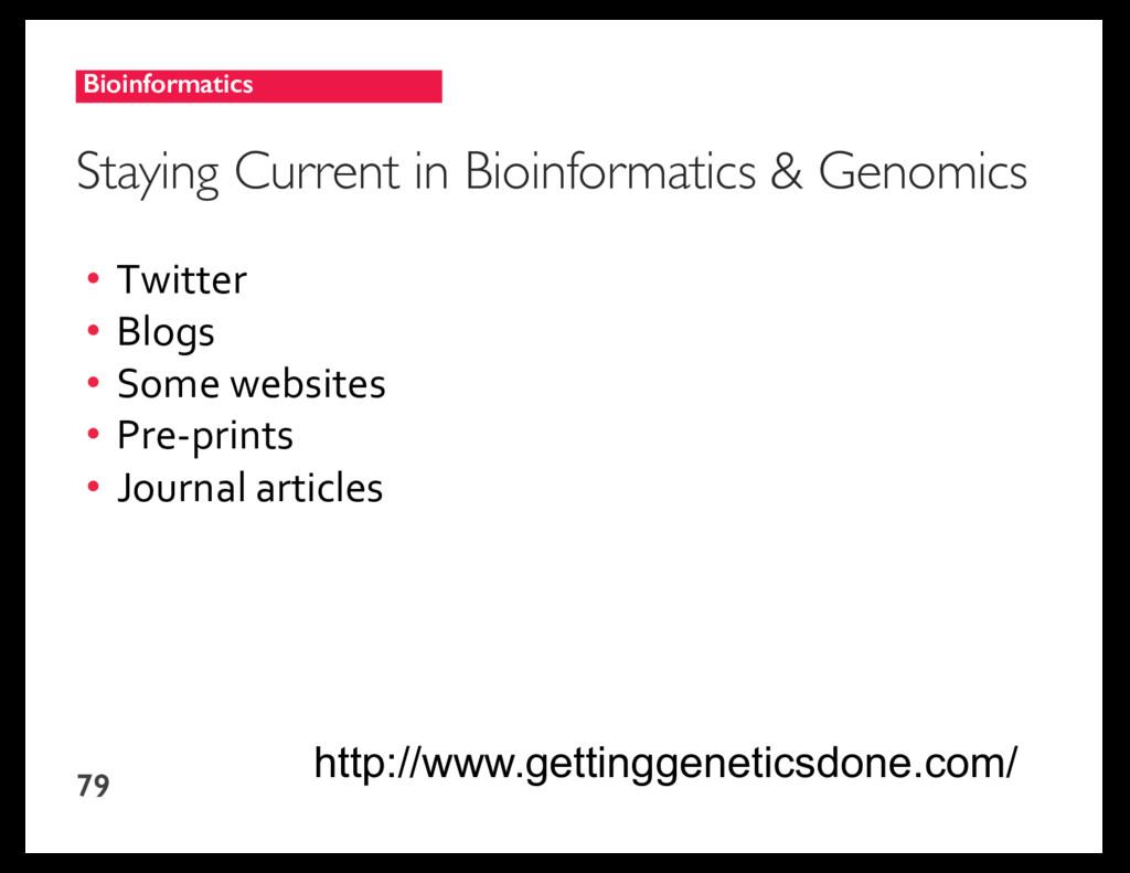 Bioinformatics 79 Staying Current in Bioinforma...