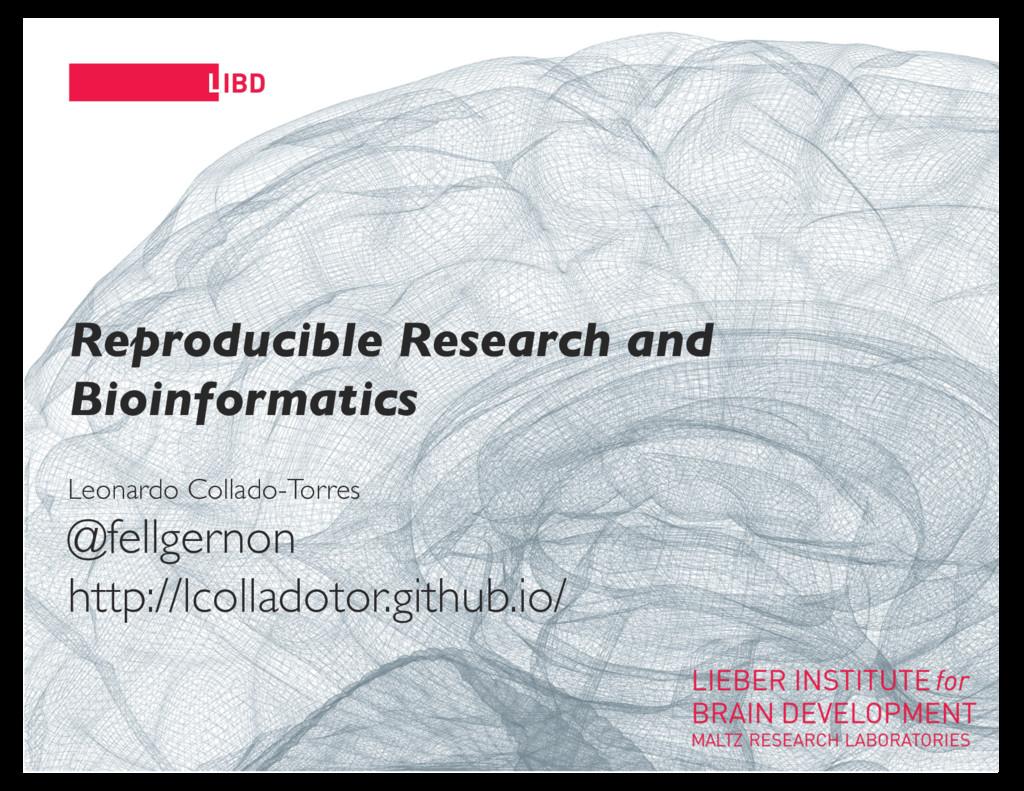 11 Reproducible Research and Bioinformatics Leo...