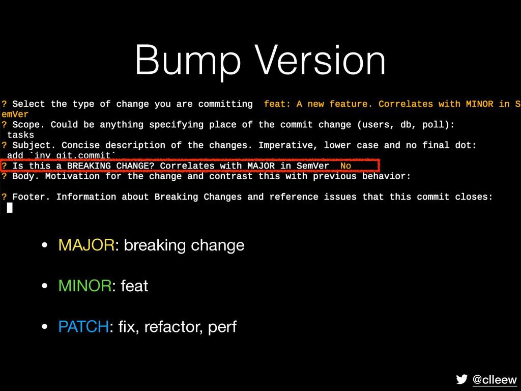 @clleew Bump Version • MAJOR: breaking change  ...