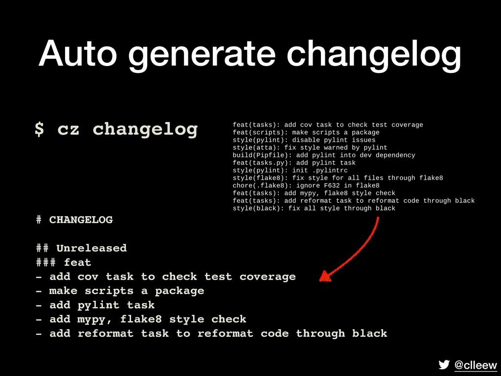 @clleew Auto generate changelog $ cz changelog ...