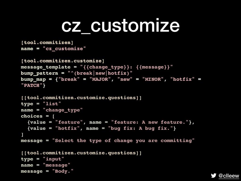 "@clleew cz_customize [tool.commitizen] name = ""..."