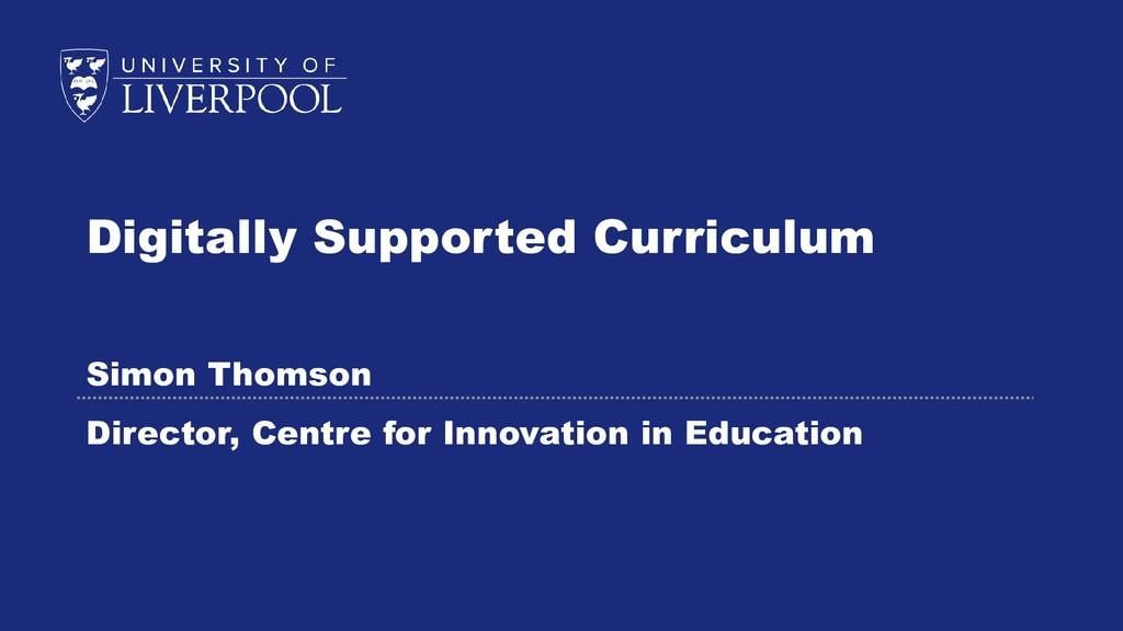 Digitally Supported Curriculum Simon Thomson Di...