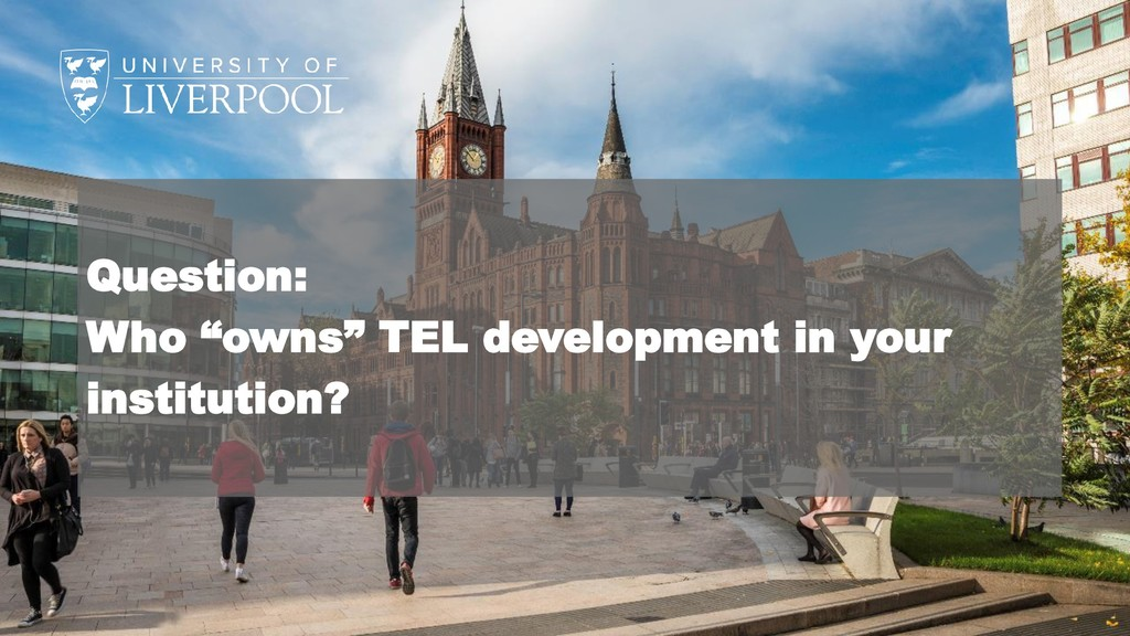 """Question: Who """"owns"""" TEL development in your in..."""
