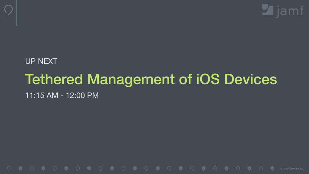 © JAMF Software, LLC Tethered Management of iOS...