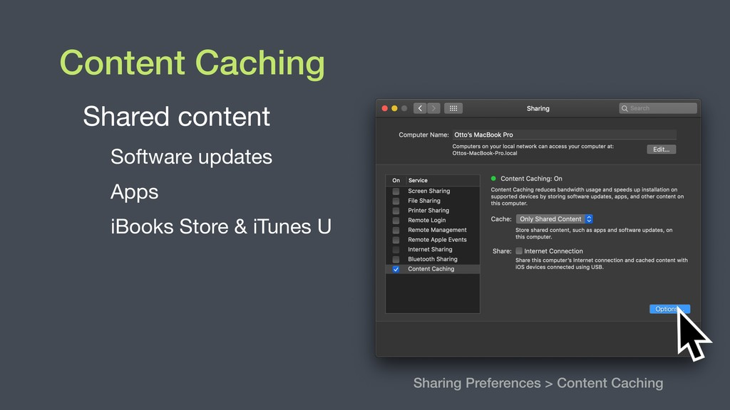 Content Caching Shared content  Software update...