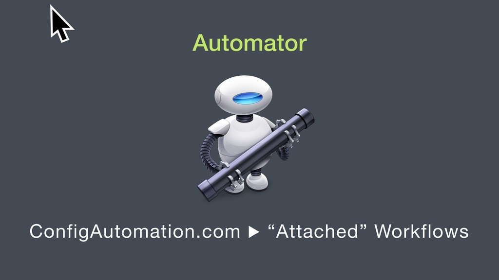 """Automator ConfigAutomation.com ▶ """"Attached"""" Wor..."""
