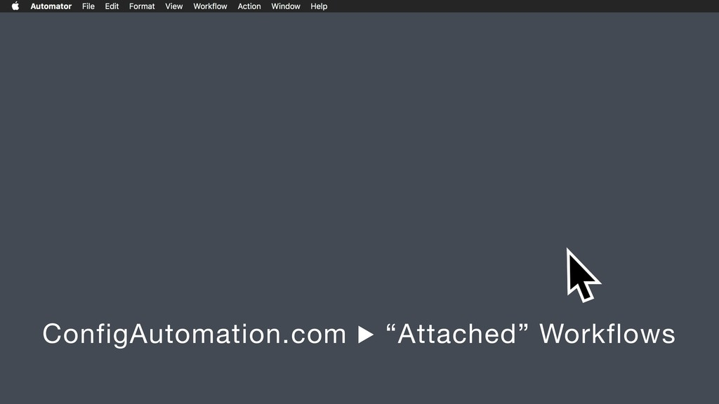 """ConfigAutomation.com ▶ """"Attached"""" Workflows"""