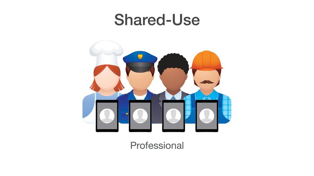 Shared-Use Professional