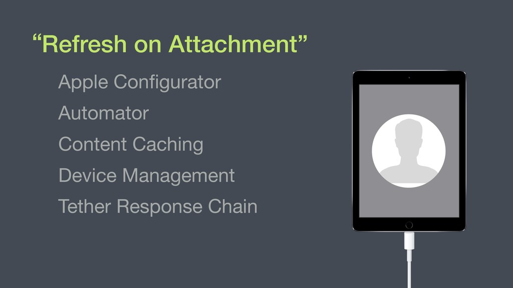 "Refresh on Attachment"" Apple Configurator  Autom..."
