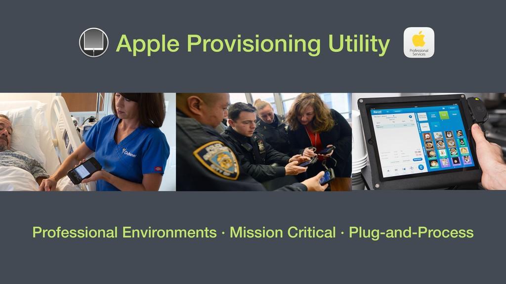 Apple Provisioning Utility Professional Environ...