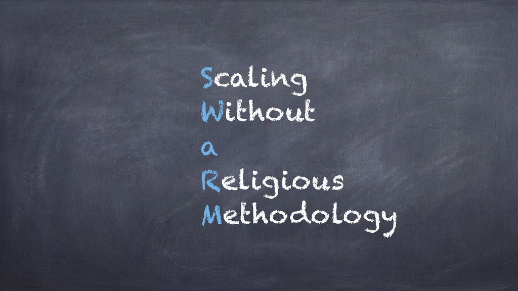 Scaling Without a Religious Methodology
