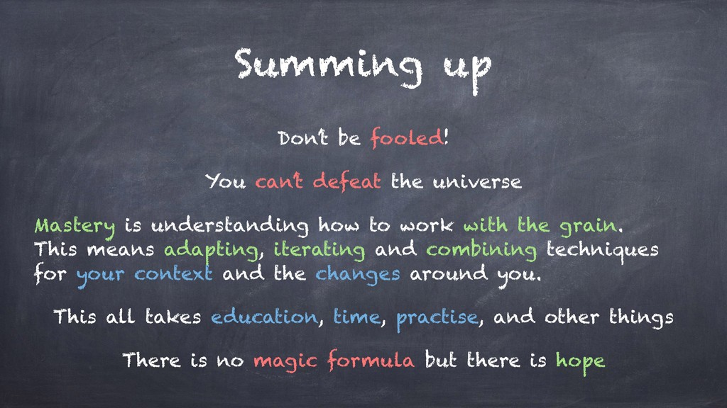 Summing up Don't be fooled! You can't defeat th...