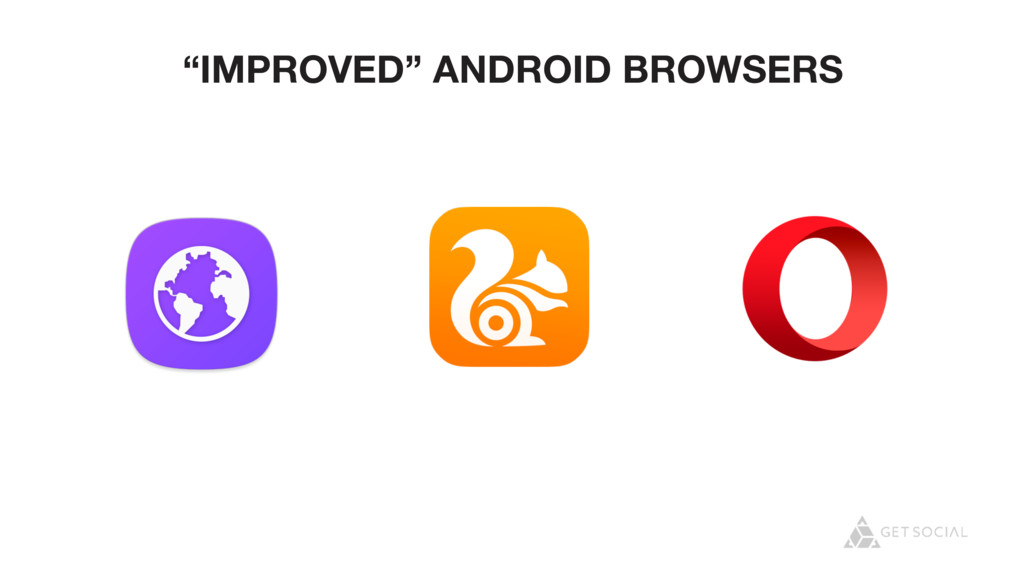 """IMPROVED"" ANDROID BROWSERS"