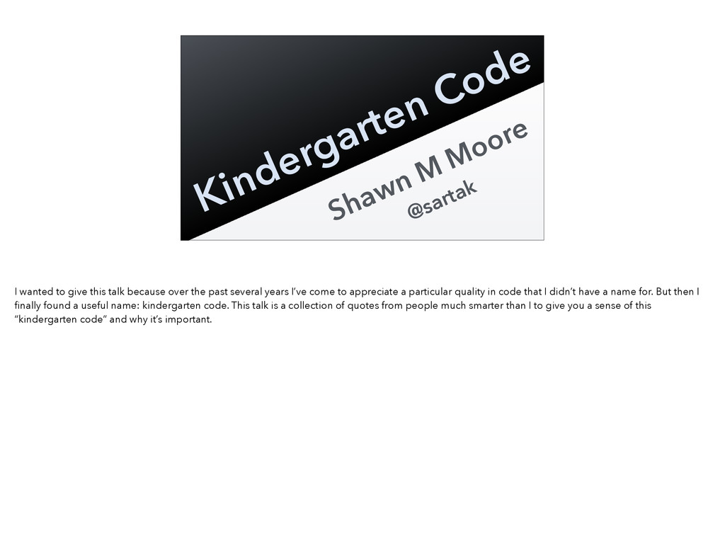 Shawn M Moore @sartak Kindergarten Code I wante...