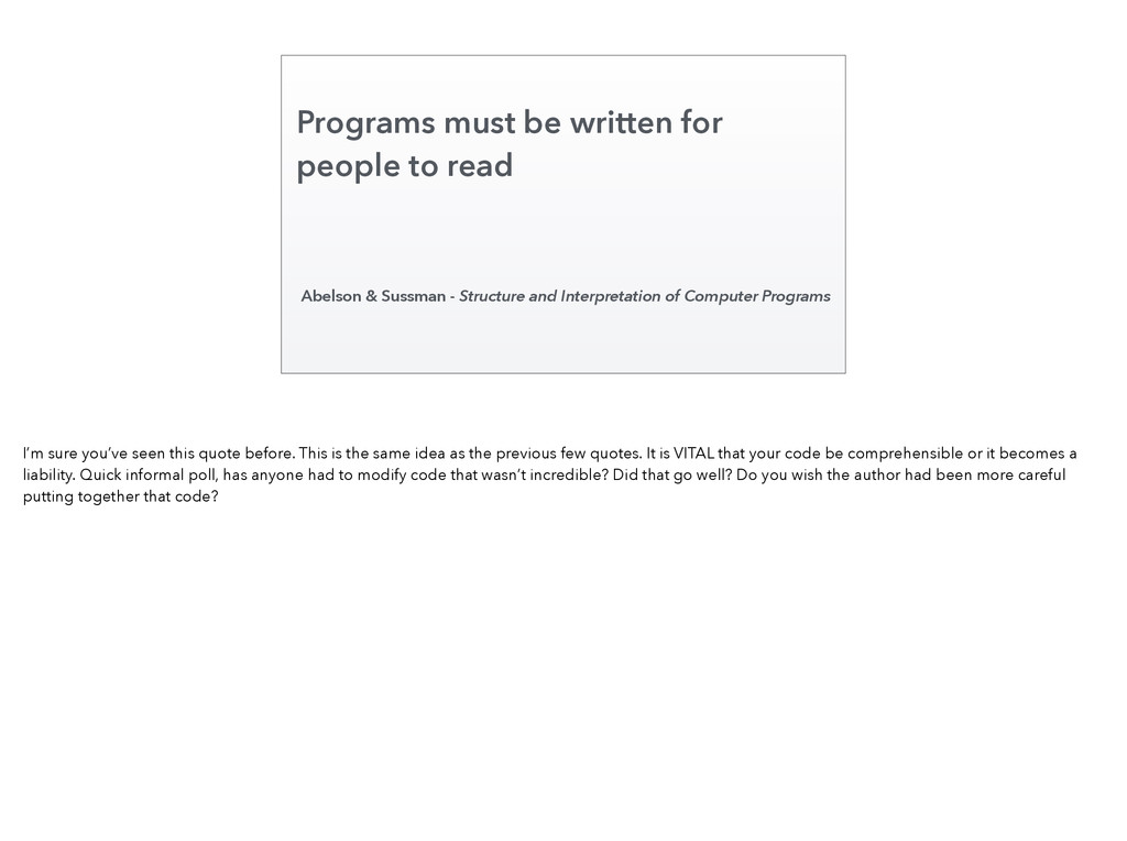 Programs must be written for people to read Abe...