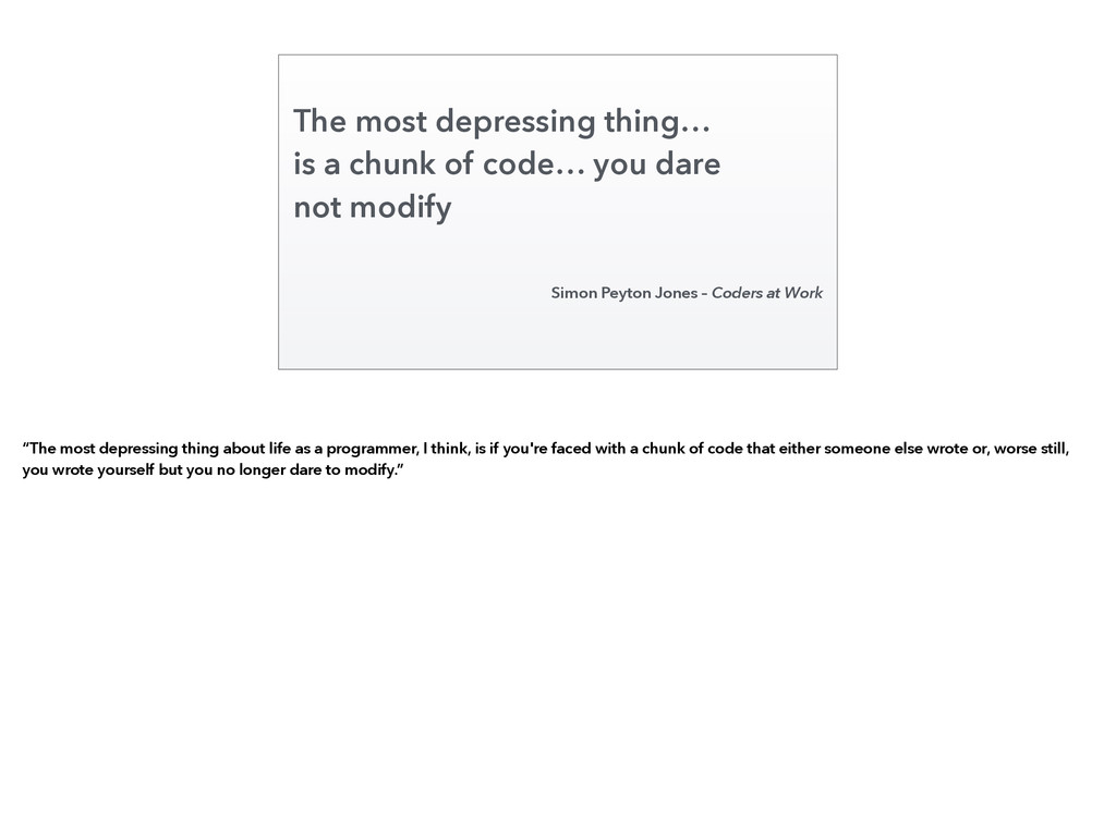The most depressing thing… is a chunk of code… ...