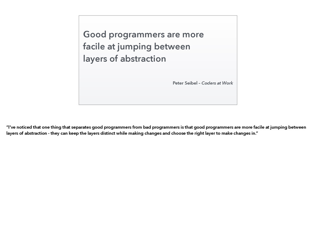 Good programmers are more facile at jumping bet...