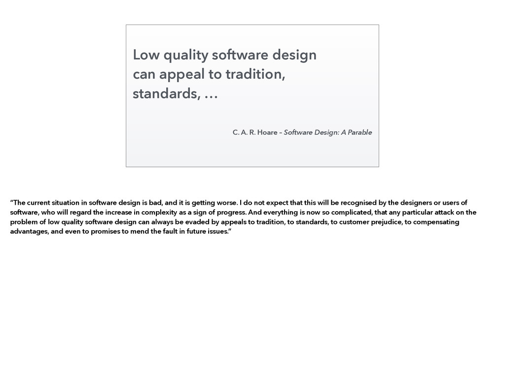 Low quality software design can appeal to tradi...